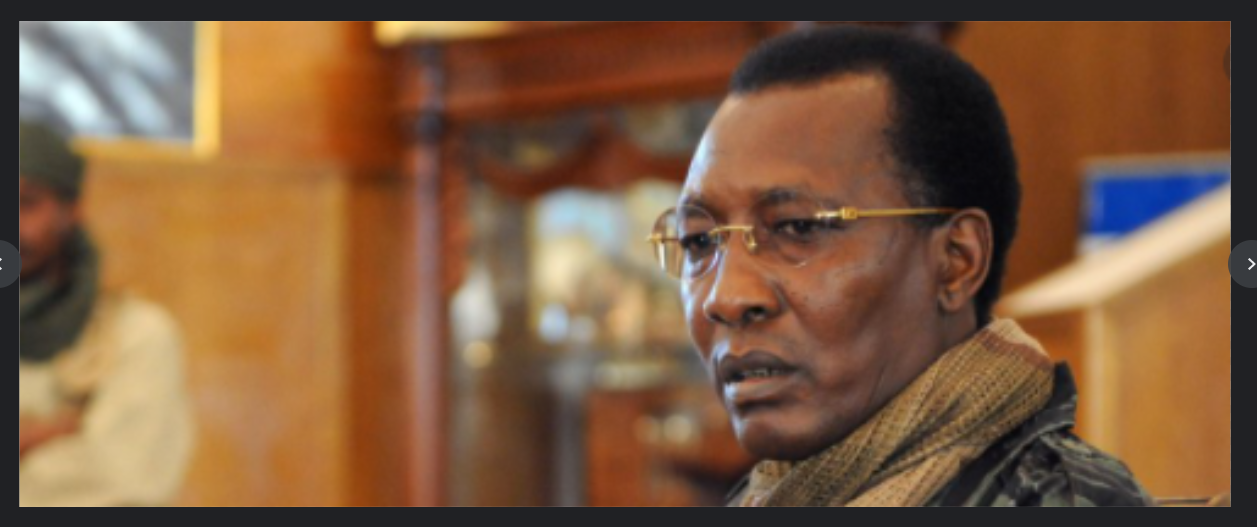 CHAD President Idriss Déby perished